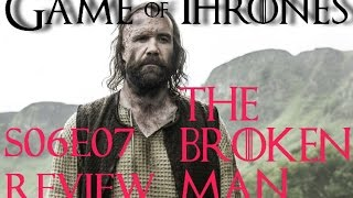 Game of Thrones S06E07 full length review - The broken man (mild spoilers)