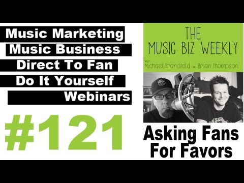 What's the Downside of Always Asking Your Fans for Favors? The Music Biz Weekly Podcast