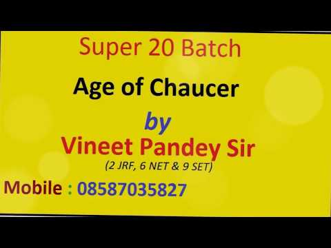 AGE OF CHAUCER BY VINEET PANDEY(8587035827) FOR UGC CBSE NET EXAM POINT OF VIEW.