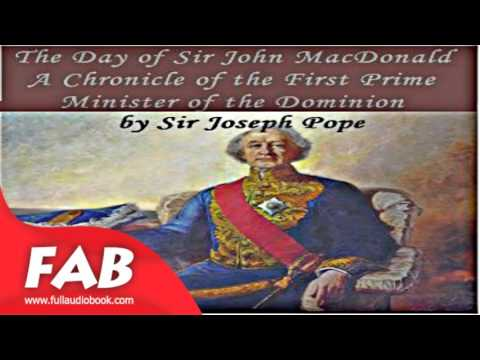Chronicles of Canada Volume 29   The Day of Sir John Macdonald A Chronicle of the First Prime Minist