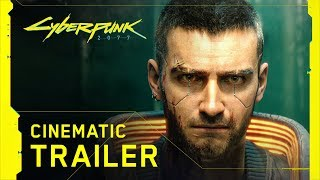 Cyberpunk 2077 - Cinematic Trailer