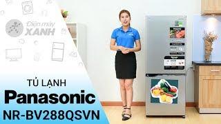 Tủ lạnh Panasonic NR-BV288QSVN: Tính năng vượt trội • Điện máy XANH