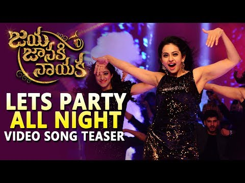Lets Party All Night Video Teaser | Jaya Janaki Naayaka | Bellamkonda Srinivas | Rakul Preeet Singh