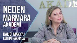 Kalıcı Makyaj Eğitimi için Neden Marmara Akademi?