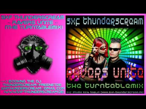SXF Thunderscream - Ravers Unite (The Turntablemix)