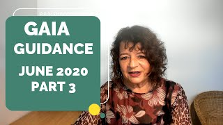 V54 T | GAIA GUIDANCE FOR JUNE PART 3 Lady Gaia brings us more guidance for this June July August