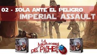 Imperial Assault (Modo Campaña) 02: Sola ante el peligro