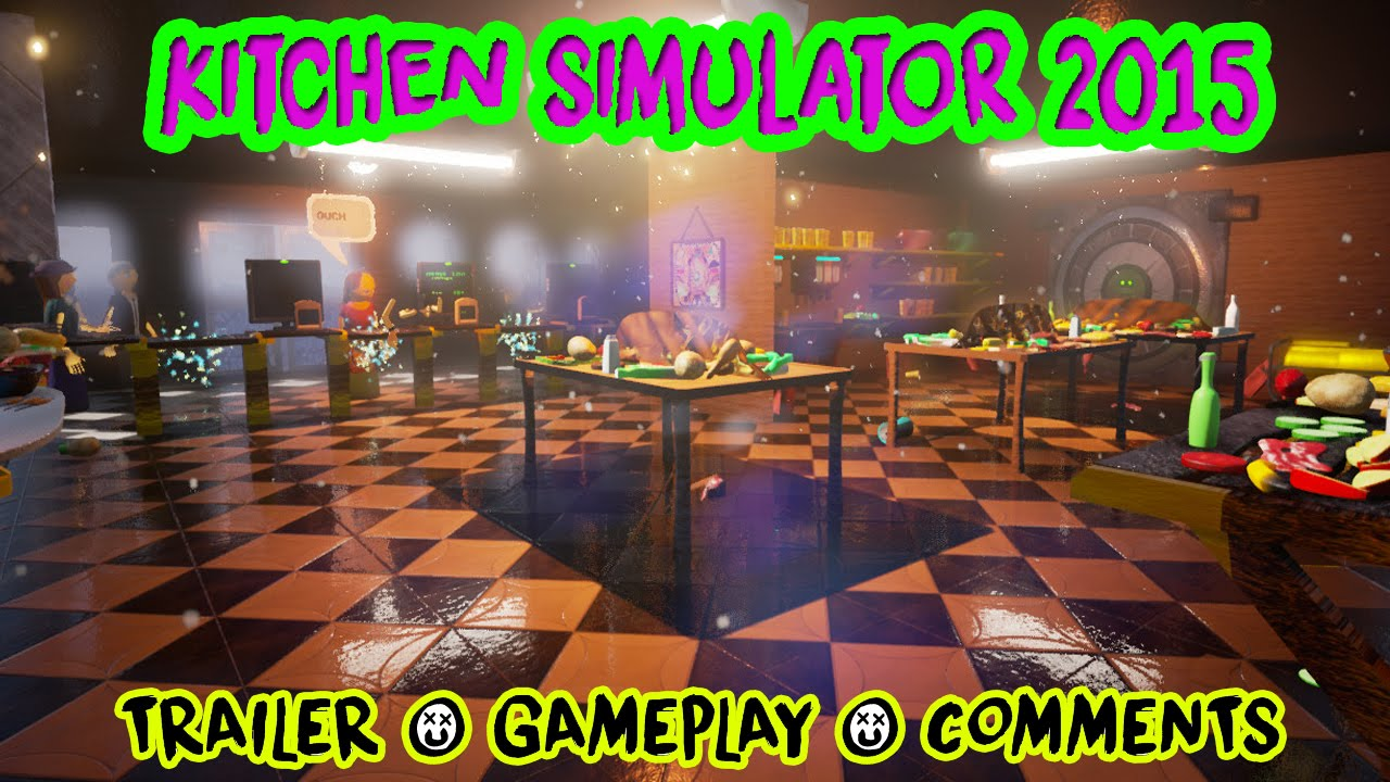 Beau Kitchen Simulator 2015 Gameplay Trailer Comments HD   YouTube
