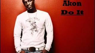 Akon Do It
