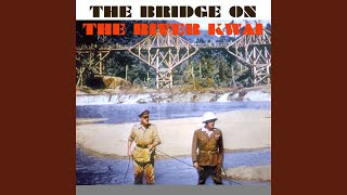 The River Kwai March: Colonel Bogie