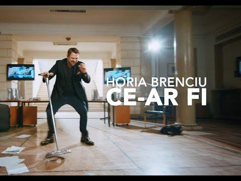 HORIA BRENCIU – CE-AR FI (official video)