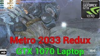 Metro 2033 Redux FPS Test on GTX 1070 Laptop