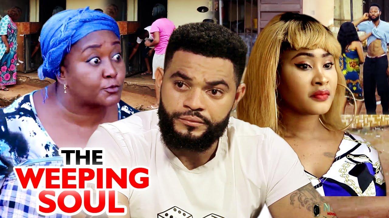 Download THE WEEPING SOUL Season 1&2 NEW MOVIE ALERT (Ebere Okaro) 2020 Latest Nigerian Nollywood Movie