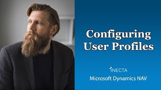 40 -  Configuring User Profiles in Microsoft Dynamics NAV 2016