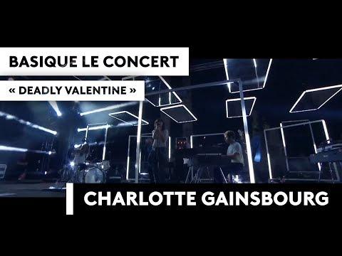 CHARLOTTE GAINSBOURG - Deadly Valentine - Basique, le concert Mp3