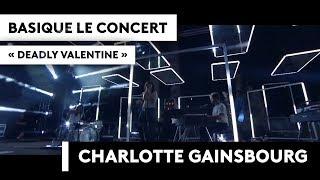CHARLOTTE GAINSBOURG - Deadly Valentine - Basique, le concert
