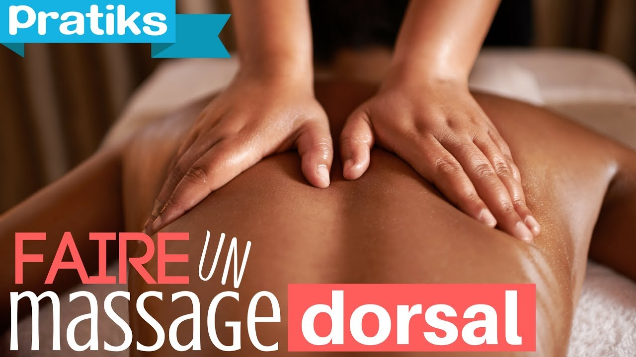 Salon De Massage Marseille Comment Faire Un Massage Dorsal