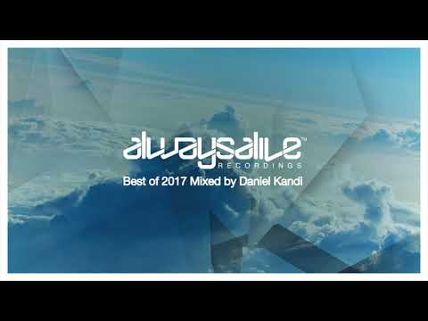Always Alive Recordings: Best Of 2017, Mixed by Daniel Kandi [OUT NOW]