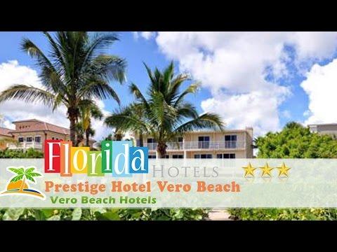 Prestige Hotel Vero Beach - Vero Beach Hotels, Florida