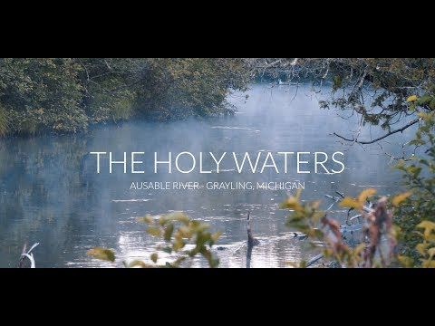 Holy Waters | AuSable River - Grayling, Michigan