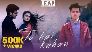 Tu Hai Kahan    Aditya Thakur    Official Music Video 2019    LEAP