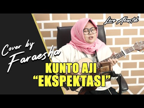 ekspektasi---kunto-aji-(lirik)-live-akustik-by-faraesha