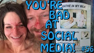You're Bad at Social Media! #56