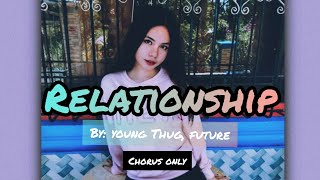 RELATIONSHIP - Young Thug, Future (Chorus Lyrics)