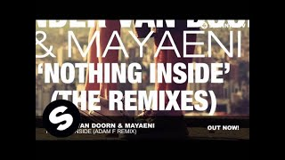 Sander Van Doorn & Mayaeni - Nothing Inside (Adam F Remix)