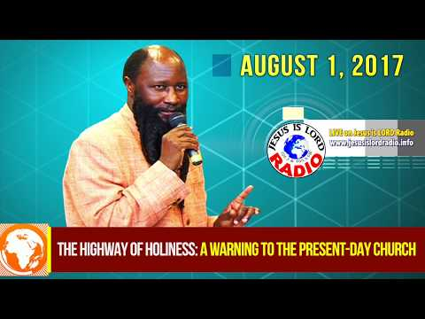 THE HIGHWAY OF HOLINESS: A WARNING TO THE PRESENT-DAY CHURCH GLOBALLY - PROPHET DR. OWUOR