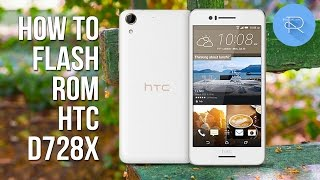 How to flash firmware HTC Desire 728 dual (D728x)