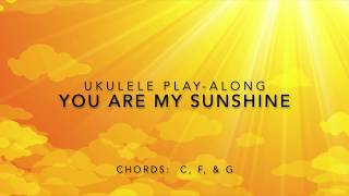 You Are My Sunshine   Ukulele Play-Along