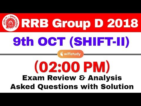 RRB Group D (9 Oct 2018, Shift-II) Exam Analysis & Asked Questions