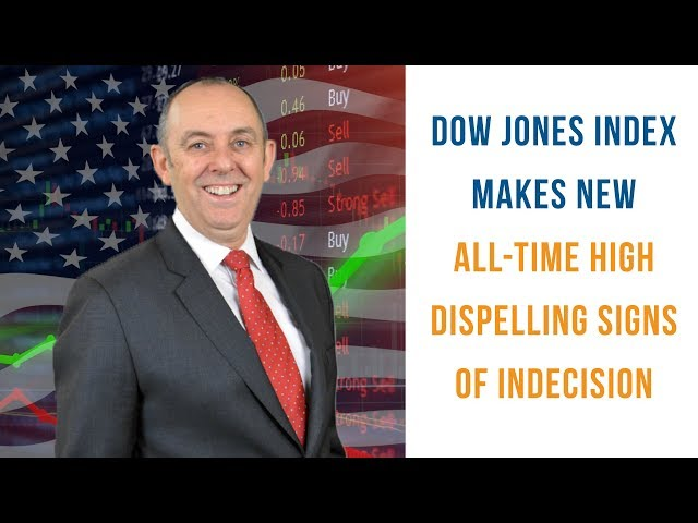 Dow Jones Index Makes New All-Time High Dispelling Signs of Indecision