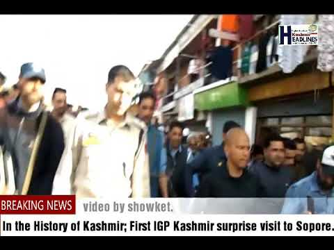 In the History of Kashmir; First IGP Kashmir surprise visit to Sopore .