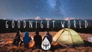 Baixar Goodnight World 🌌 - An Indie/Folk/Chill Sleeping Playlist