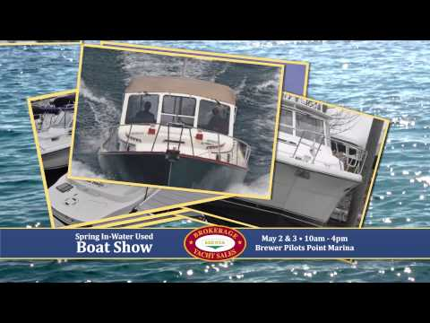 Brewer Yacht Sales Spring In-Water Boat Show May 2 & 3, 2015