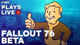 Fallout 76 Beta Gameplay Livestream: Welcome to the Wasteland - IGN Plays Live