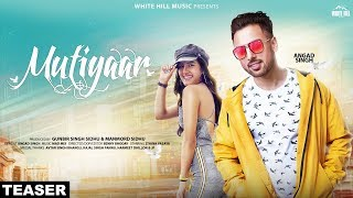 Mutiyaar (Teaser) Angad Singh | Rel. On 19th Dec | White Hill Music