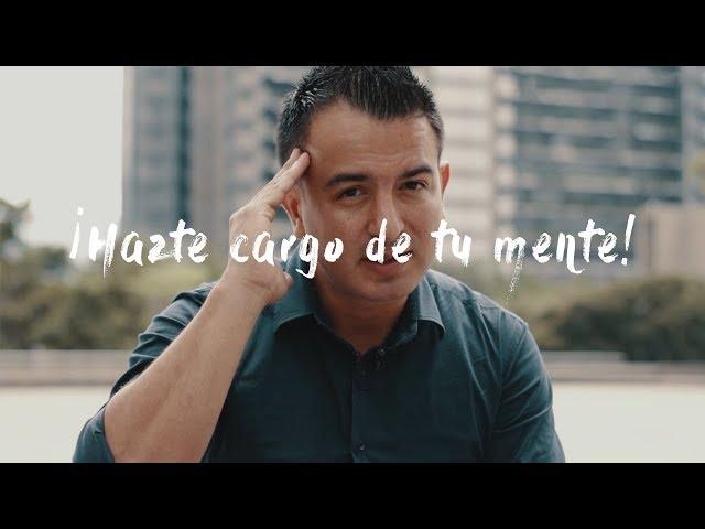 HAZTE CARGO DE TU MENTE