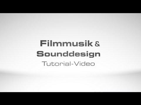 Filmmusik & Sounddesign Tutorial-Video Trailer