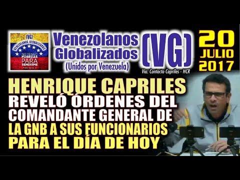 Capriles reveló las órdenes del Cmdt Gral. de la GNB a sus funcionarios para hoy jueves 20J – (VG)
