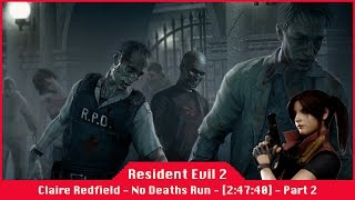 Resident Evil 2 [2:47:40] - Claire Redfield - Scenario A - No Deaths Run - Part 2