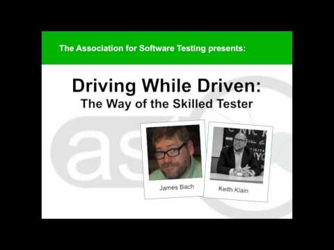 """""""Driving While Driven: The Way of the Skilled Tester"""" PART I - James Bach"""