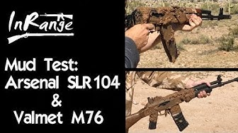 Mud Test: Arsenal SLR104 (AK74) & Valmet M76
