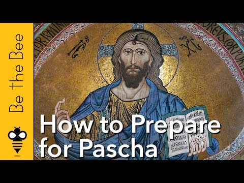 Be the Bee #93 | How to Prepare for Pascha