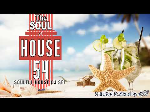 The Soul of House Vol. 54 (Soulful House Mix)