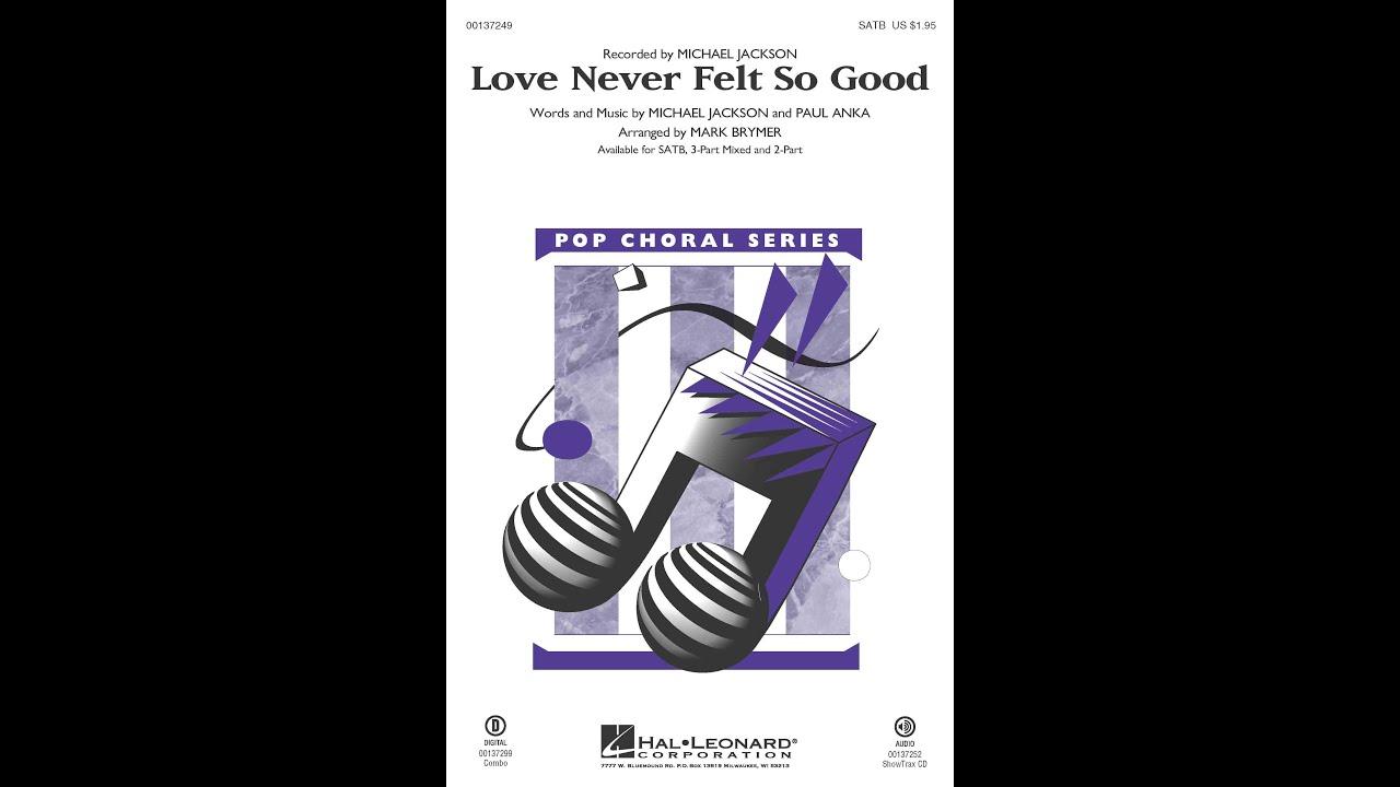 Love Never Felt So Good Arranged By Mark Brymer