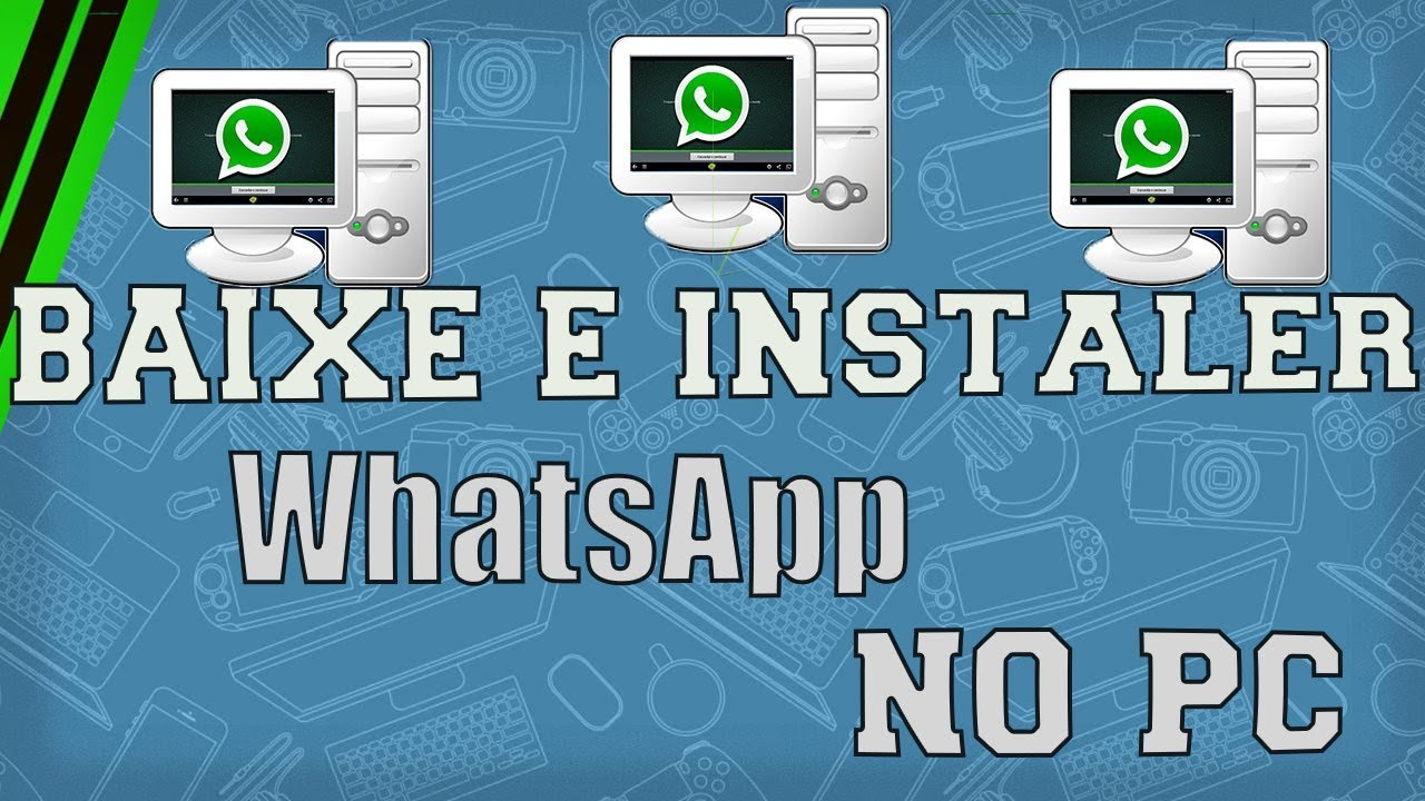 Como Baixar E Instalar Whatsapp No Pc Fraco Sem Bluestacks 2018