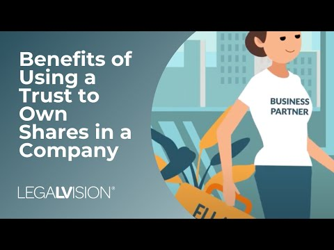 What Is A Trust? | Benefits Of Using A Trust To Own Shares In A Company | LegalVision